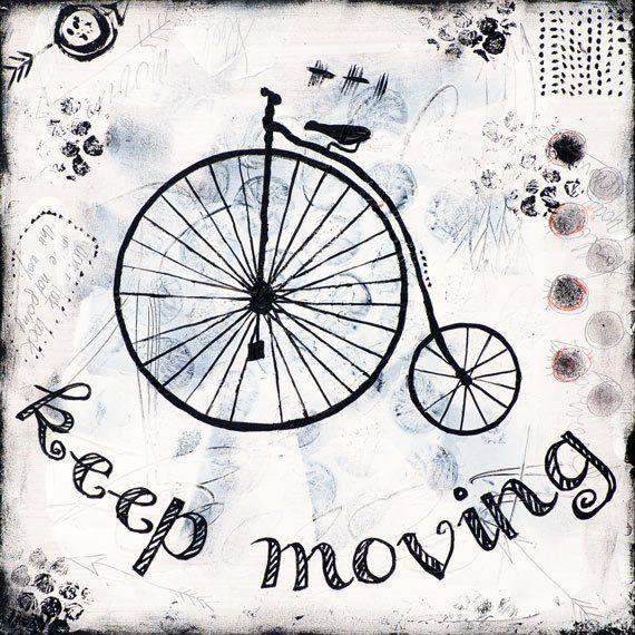 Keep Moving Forward Inspirational Art Mixed Media Artwork