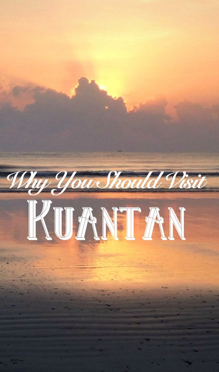 Sometimes the destination you've never heard of can be the best experience. Read more: http://passingthru.com/2015/02/visit-kuantan/