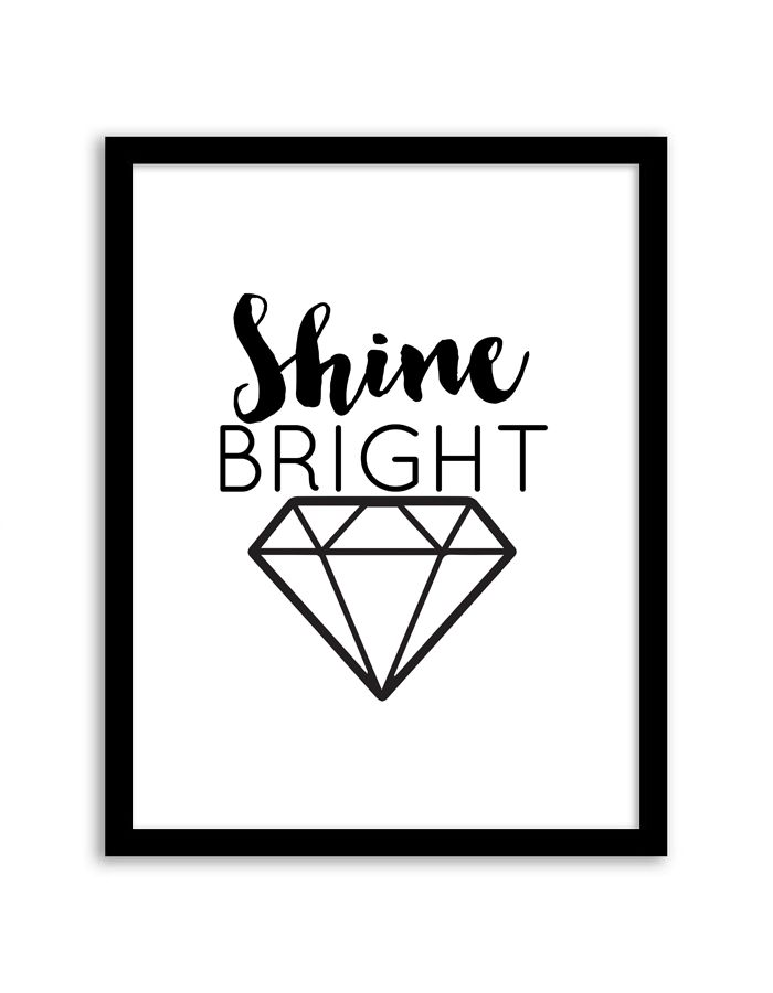 Download and print this Shine Bright Diamond free printable wall art for your home or office!