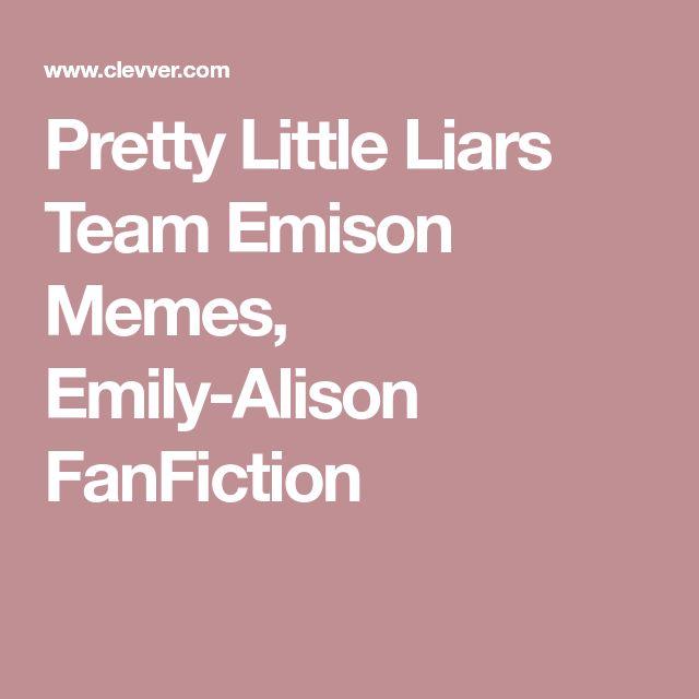 Pretty Little Liars Team Emison Memes, Emily-Alison FanFiction