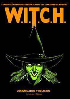 W.I.T.C.H. (Conspiración Terrorista Internacional de las Mujeres del Infierno) - La Felguera Editores