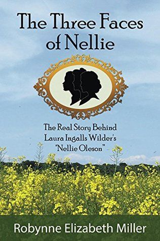 """The Three Faces of Nellie: The Real Story Behind Laura Ingalls Wilder's """"Nellie Oleson"""""""