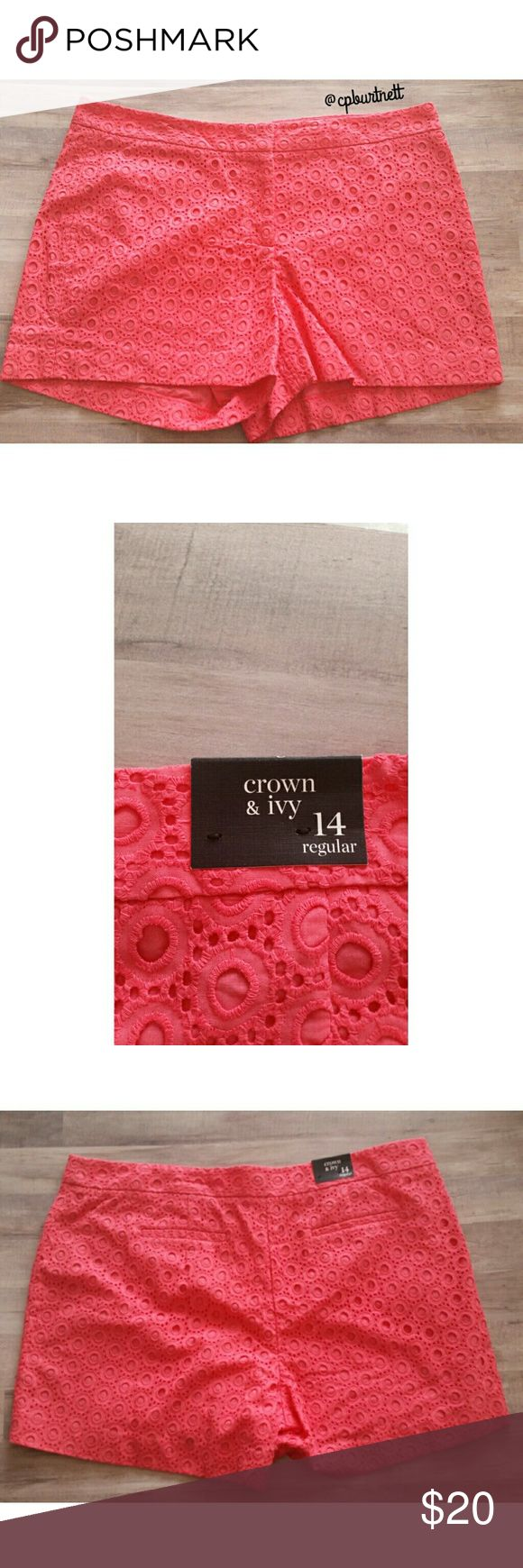 "NWT Crown & Ivy Eyelet Shorts NWT Crown & Ivy Eyelet Shorts In great new condition, no flaws.  Coral/pink color Waist 19"" Inseam 4"" All offers considered. Crown & Ivy  Shorts"