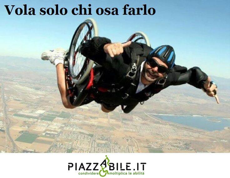 vola solo chi osa farlo piazzabile.it disabili paracadute