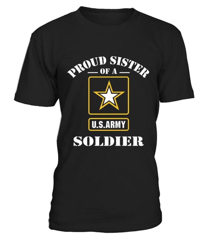 Proud Sister Of A Us Army Soldier T shirt  sister#tshirt#tee#gift#holiday#art#design#designer#tshirtformen#tshirtforwomen#besttshirt#funnytshirt#age#name#october#november#december#happy#grandparent#blackFriday#family#thanksgiving#birthday#image#photo#ideas#sweetshirt#bestfriend#nurse#winter#america#american#lovely#unisex#sexy#veteran#cooldesign#mug#mugs#awesome#holiday#season#cuteshirt