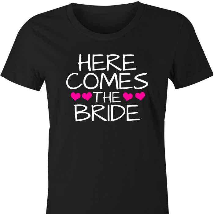 Here Comes The Bride TShirt