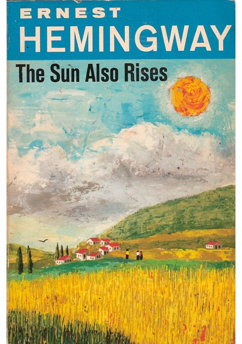the sun also risesWorth Reading, Book Worth, Ernest Hemingway, Rise, Book Covers, Favorite Book, Novels, Reading Lists, Sun