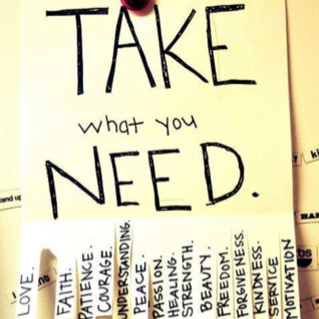 Take what you needGood Ideas, Inspiration, Schools, Quotes, Offices, Cute Ideas, Bulletin Boards, Bible Verses, Random Acting