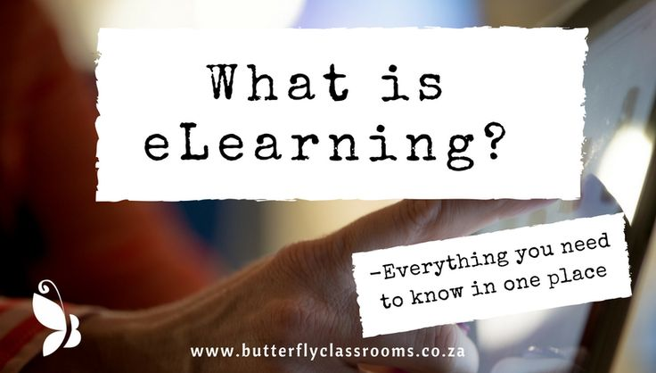 Have you wondered what is eLearning really about. Here is everything you need to know in one place - Butterfly Classrooms