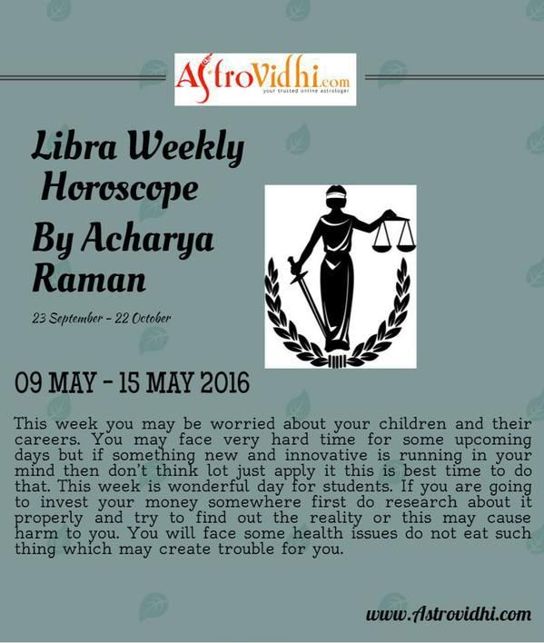 Check your Libra Weekly Horoscope (09/05/2016-15/05/2016).Read your weekly horoscope online Hindi/English at AstroVidhi.com.  #libra #weekly_horoscope