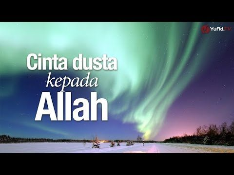 Ceramah Singkat: Cinta Dusta Kepada Allah - Ustadz Abdullah Taslim MA.