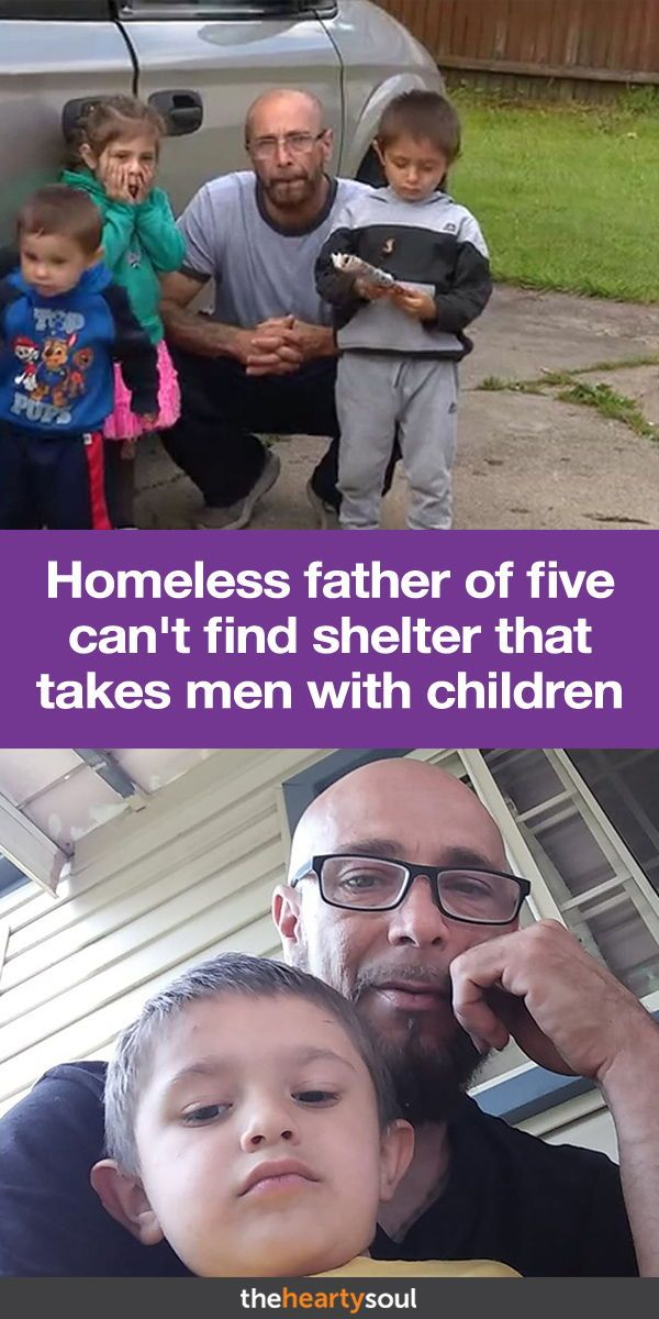 Homeless Father Of Five Can T Find Shelter That Takes Men With Children Homeless Children Father