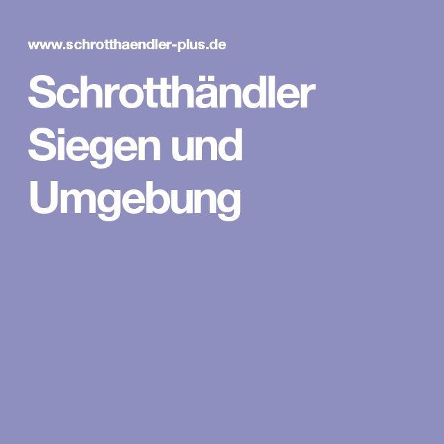 Schrotthändler Siegen und Umgebung