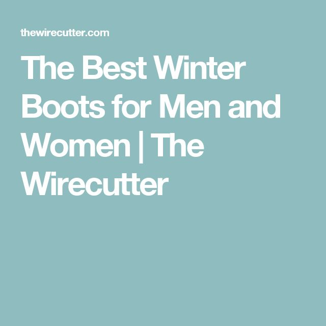 The Best Winter Boots for Men and Women | The Wirecutter