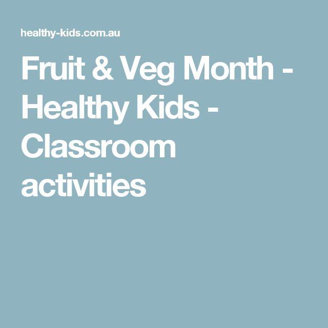 Fruit & Veg Month - Healthy Kids - Classroom activities