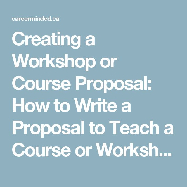 Creating a Workshop or Course Proposal: How to Write a Proposal to Teach a Course or Workshop – Career Minded