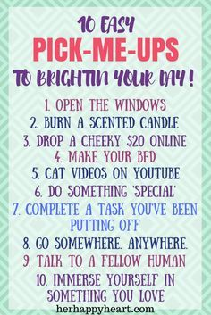 10 Easy Pick-Me-Ups That Will Brighten Your Day | Instantly cheer yourself up!