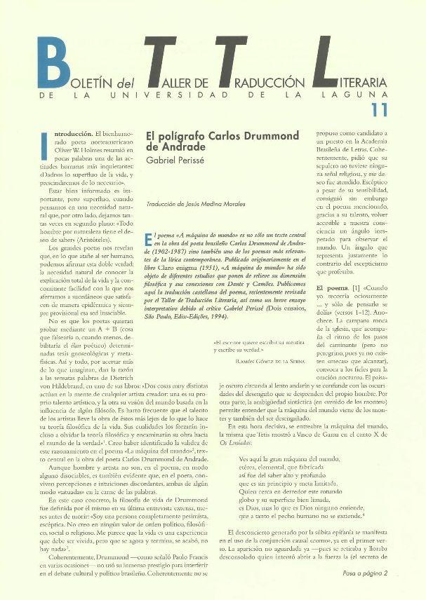 Boletín del Taller de Traducción Literaria de la Universidad de La Laguna nº 11/ coordinación de Andrés Sánchez Robayna y Jesús Díaz Armas. -- N.1(otoño 2011)-. -- La Laguna : Taller de Traducción Literaria de la Universidad de La Laguna, 2011-     (Cuatrimestral) .--- http://absysnetweb.bbtk.ull.es/cgi-bin/abnetopac01?TITN=467146