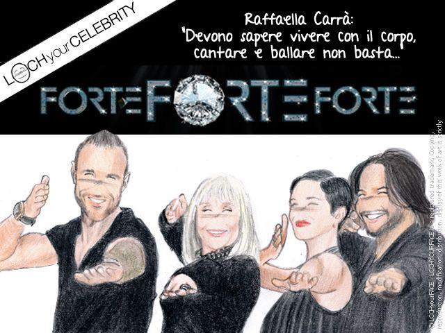 Le celebs della settimana scorsa: i giudici di Forte Forte Forte: Raffaella Carrà, Asia Argento,  Philipp Plein, Joaquín Cortés.