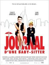 Le Journal d'une baby-sitter avec Scarlett Johansson, Paul Giamatti Annie Braddock est une jeune femme d'origine modeste, tout juste sortie du collège. Pressée par sa mère d'entrer dans la vie active, elle obtient un poste de nounou dans une famille huppée de Manhattan, les X. Un monde insoupçonné s'ouvre alors à elle, exotique et déroutant, semé de pièges et d'embûches.