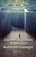 Engineering solutions to America's healthcare challenges / Ryan Burge Topogràfic: 57.08 BUR #novetatsCRAIUBMedicina