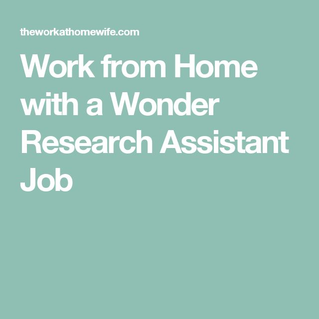 Work from Home with a Wonder Research Assistant Job