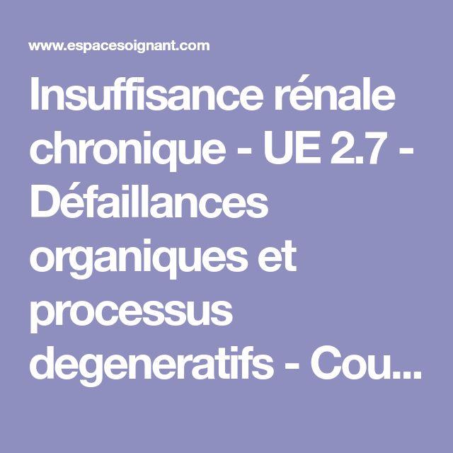 Insuffisance rénale chronique - UE 2.7 - Défaillances organiques et processus degeneratifs - Cours infirmiers - EspaceSoignant.com