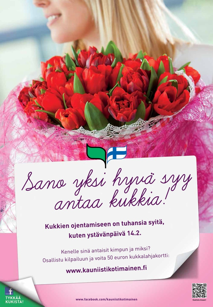 Sano yksi hyvä syy antaa kukkia! -ystävänpäivä 2013