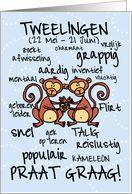 Ascendant Tweelingen zijn actief en levendig. Het liefst willen ze zo veel mogelijk mensen ontmoeten en dingen beleven. Ze werken snel, maar houden niet van activiteiten die lang duren of waarvoor je veel geduld moet hebben. Het liefst doen ze dingen waarvan je in hele korte tijd veel leert. Ze vinden het heerlijk om met anderen te praten en actief deel te nemen aan gesprekken. Ze zien er altijd jong uit en blijven ook hun hele leven open staan voor nieuwe dingen en nieuwe ervaringen.