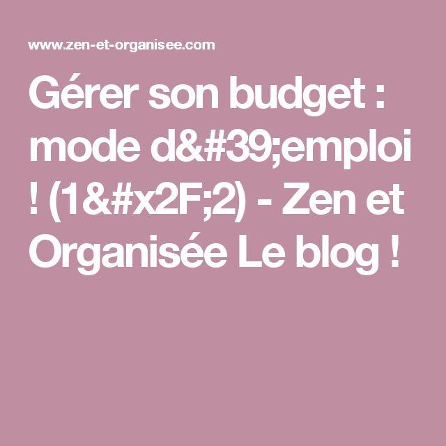 Gérer son budget : mode d'emploi ! (1/2) - Zen et Organisée Le blog !