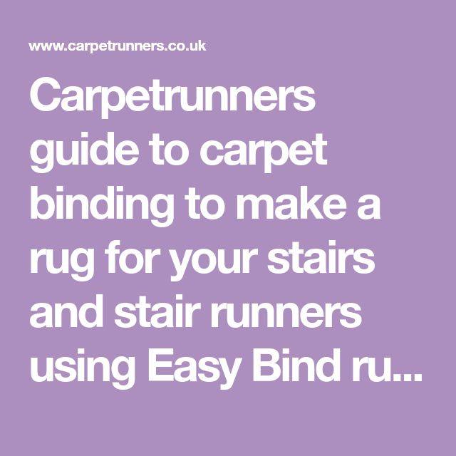 Carpetrunners Guide To Carpet Binding To Make A Rug For