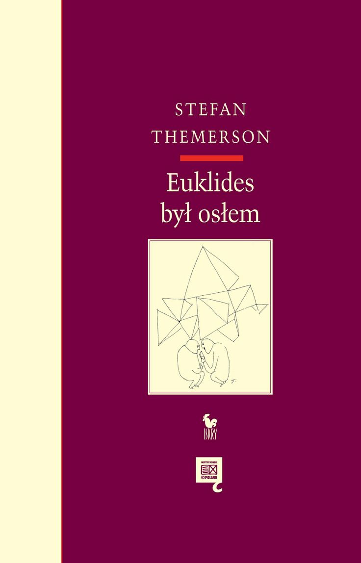"""Euklides był osłem"" Stefan Themerson Illustrated by Franciszka Themerson Cover by Janusz Barecki Published by Wydawnictwo Iskry 2013"
