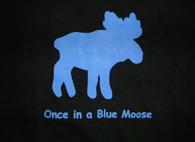 Once in a Blue Moose Tshirt