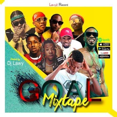 Mixtape Download: DJ Lawy – Goal Mix | 9jajuice | Mixtape