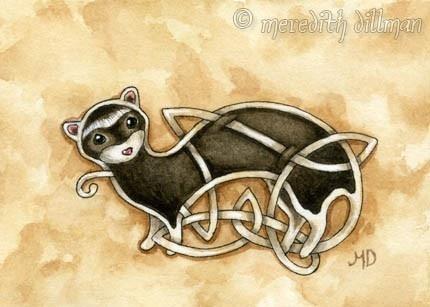 celtic ferret - @Stephanie Ayers !!!!!!!!!!!!!!