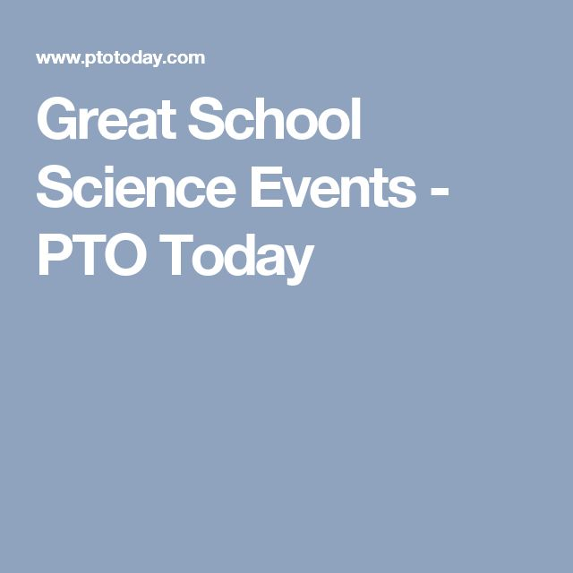 Great School Science Events - PTO Today