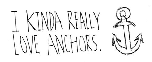 I kinda really love anchors!: Anchors Things, Anchors Aweigh, Anchors Hope Dg, Anchors Obsession, Anchors Naut, Part Gamma, Case, Deegee, Haha So True