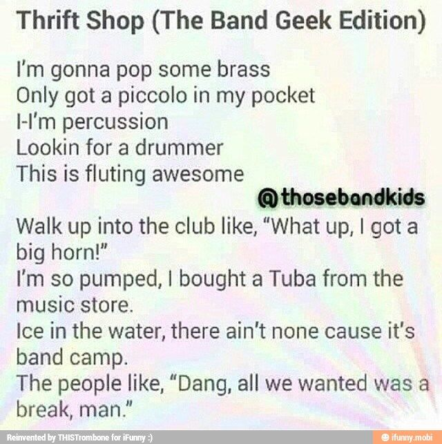 Thrift Shop, band geek edition. This is perfect. THERE CANNOT BE WORDS TO DESCRIBE HOW AWESOME AND BEAUTIFUL THIS IS