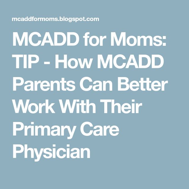 MCADD for Moms: TIP - How MCADD Parents Can Better Work With Their Primary Care Physician