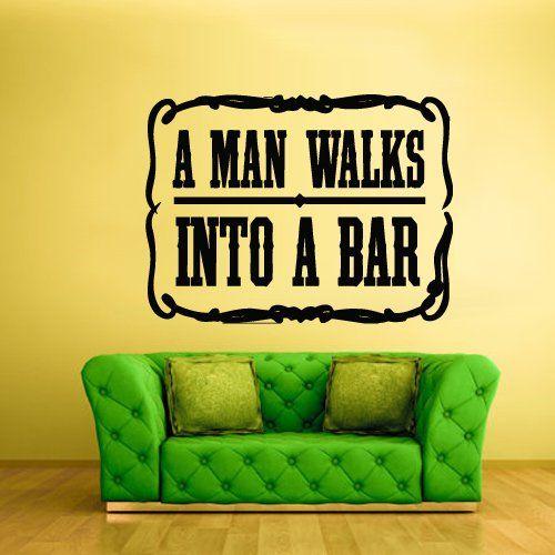 Wall Vinyl Sticker Decals Decor Art Bedroom Design Mural Words Sign Quote Banner Man Walks Into a Bar Retro (Z848) StickersForLife http://www.amazon.com/dp/B00DM2SX4S/ref=cm_sw_r_pi_dp_vltevb0MCGH6Y
