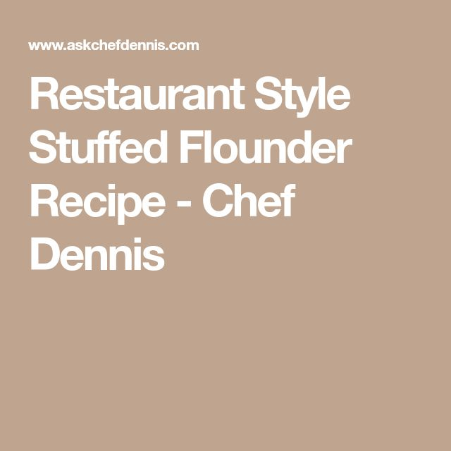 Restaurant Style Stuffed Flounder Recipe - Chef Dennis