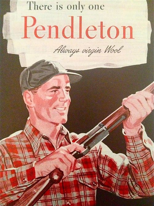 Pendleton, 1954  My Dad and brother wore Pendleton shirts.   Love the memories of Fall hunt  mornings