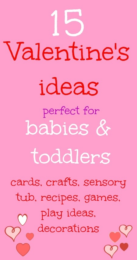 15 Valentine's ideas perfect for babies and toddlers. Looks like I know what we're doing for daddy for Valentine's Day!