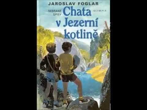 Jaroslav Foglar - Chata v jezerní kotlině (Mluvené slovo CZ)