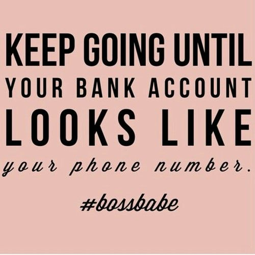 "#bossbabe ""Now when I get paid my checks be looking like phone numbers"""