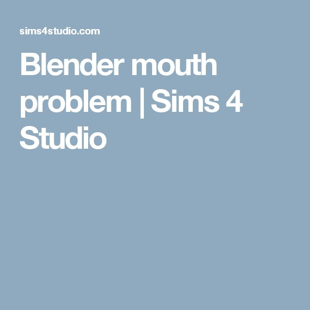 Blender mouth problem | Sims 4 Studio