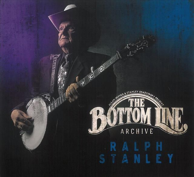 Ralph Stanley - The Bottom Line Archive