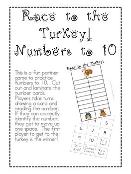 Students will love playing this fun partner game! Draw a number, identify it, then move up a space on the board. The first partner to get to the turkey is the winner!Also available in a pack with 4 games for the price of 3!http://www.teacherspayteachers.com/Product/Race-to-the-Turkey-Kindergarten-Pack