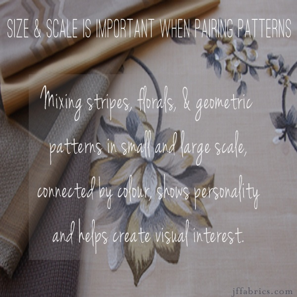 Size & Scale Is Important When Pairing Patterns. ~JF Fabrics