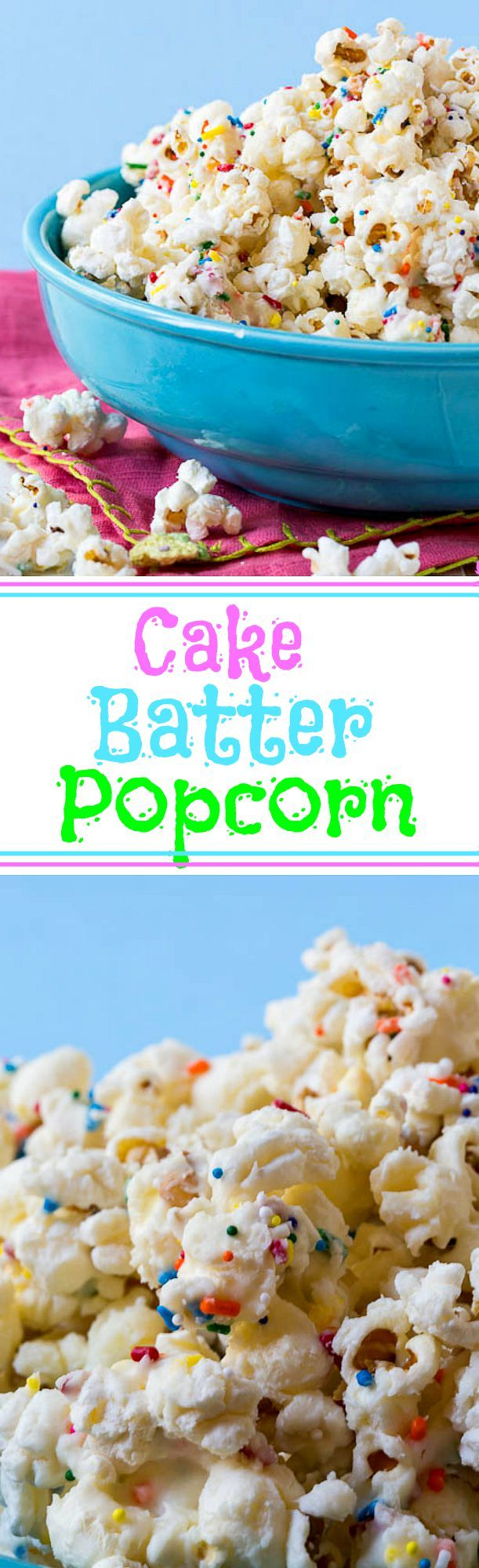 Cake Batter Popcorn - just a few ingredients turns boring popcorn into fun, festive popcorn that tastes like cake.